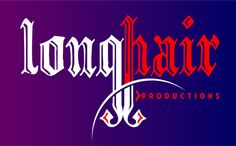 Check out Longhair Productions on ReverbNation