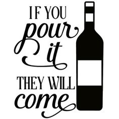 Silhouette Design Store - Search Designs : wine sayings Wine Glass Sayings, Wine Quotes, Sayings For Wine Glasses, Wine Craft, Wine Bottle Crafts, Wine Bottles, Perfume Bottles, Glass Beer Mugs, Wine Signs