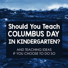 Should you teach Columbus Day in Kindergarten? (And ideas to do so if you choose).