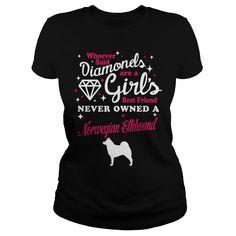 A GIRLS BEST FRIEND NEVER OWN A Norwegian Elkhound