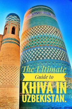 The ultimate guide to Khiva a historical stop on the Silk Road in Uzbekistan