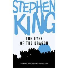 The Eyes of the Dragon (The only Stephen King I've read - really enjoyed it!)