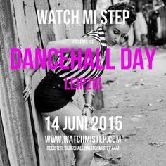 DANCEHALL DAY 2015 in Leipzig - WATCH MI STEP