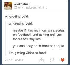 Chinese Food....I think we all know that I would soooo totally do this