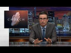 The 'Last Week Tonight' host engaged in a seven-month-long investigation into televangelists in order to expose their money-thieving practices.
