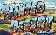 Greetings from Painted Desert, Arizona - Large Letter Postcard by Shook Photos, via Flickr
