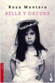 Bella y oscura de Rosa Montero
