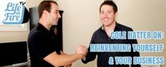 COLE HATTER (PART 1 OF 2) ON REINVENTING YOURSELF & YOUR BUSINESS