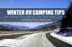 Winter RV Camping Tips help you beat the elements on your short-term winter camping trip! A few simple preventive measures keep everything flowing properly.