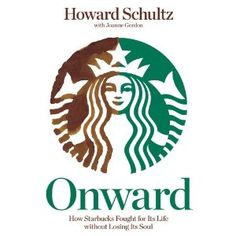 Onward, Howard Shultz - How to come back from the dead. Good book... Howard Schultz, Books And Coffee, Storytelling Books, Book Tag, Super Soul Sunday, Leadership Lessons, Steve Jobs, Great Books, Reading Lists