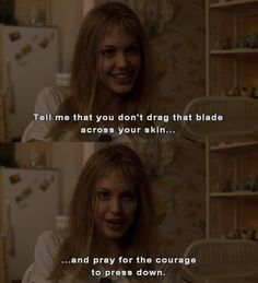 Girl, Interrupted. Drag for the courage to press down