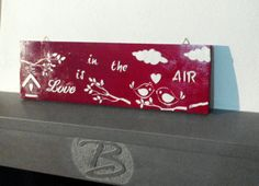 'Love is in the air' #walldecor #home decor #handmade su Etsy https://www.etsy.com/it/listing/264918108/quadretto-love-is-in-the-air-handmade