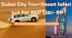 Discounted deal for Dubai City Tour and Desert Safari For more details: http://bookdubaidesertsafari.com/dubaitourdesertsafarideal.html