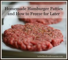 How to Make Homemade Hamburger Patties and how to freeze for later. / Faith Filled Food for Moms