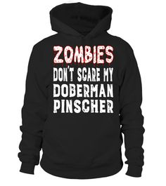 "# Zombies Don't Scare My Doberman Pinscher T-Shirt .  Special Offer, not available in shops      Comes in a variety of styles and colours      Buy yours now before it is too late!      Secured payment via Visa / Mastercard / Amex / PayPal      How to place an order            Choose the model from the drop-down menu      Click on ""Buy it now""      Choose the size and the quantity      Add your delivery address and bank details      And that's it!      Tags: Funny Doberman Pinscher dog shirt…"