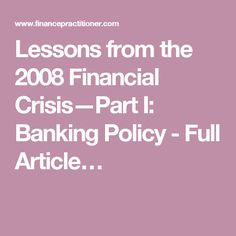 Lessons from the 2008 Financial Crisis—Part I: Banking Policy - Full Article…