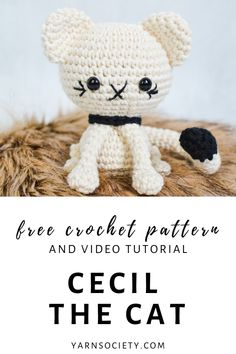 Crochet your very own amigurumi Cecil The Cat with this free pattern. It includes and full video tutorial to walk you through the pattern from start to finish.
