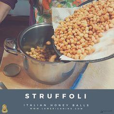 Struffoli | L'Americanina | Italian honey balls, dolci, dessert, struffoli, cooking, italian desserts, italian food, Italy, Italia, Christmas, natale, cibo, cooking, homemade. #struffoli #dessert #yum