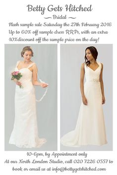 We are having a flash sample sale at our North London studio this Saturday the 27th of February, and there are some beautiful dresses available! Dresses by designers Tara Keely, Blush by Hayley Paige and Art Couture. Up to 60% off RRPs with an extra 10% discount off the sale price on the day! 10-6pm by appointment only; call 020 7226 0557 or email us at info@bettygetshitched.com to book an appointment.