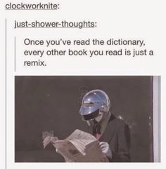 Once you've read the dictionary, every other book you read is just a remix