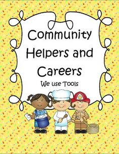 Community Helpers Use Tools - 45 pages - The primary emphasis is the social studies aspect of furthering the understanding our community, and the fact that most adults have jobs in order to make money to support themselves and their family. The secondary emphasis with these activities is on oral language and discussion; vocabulary expansion; categorizing; and critical thinking.