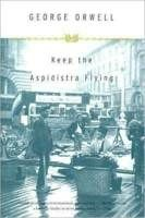 Keep the Aspidistra Flying by George Orwell // published in 1936