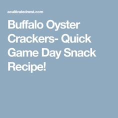 Buffalo Oyster Crackers- Quick Game Day Snack Recipe!