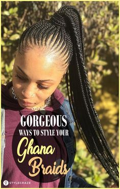 10 Gorgeous Ways To Style Your Ghana Braids #hairstyles