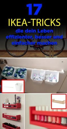 17 Practical Ikea Tricks That Make Your Life More Efficient, Better .- 17 praktische Ikea-Tricks, die dein Leben effizienter, besser und einfacher machen 17 practical Ikea tricks to make your life more efficient, better and easier -