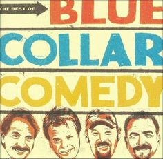 Blue Collar Comedy Tour - Best of Blue Collar Comedy (CD)
