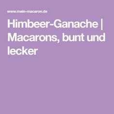 Himbeer-Ganache | Macarons, bunt und lecker