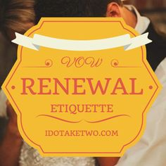 "Vow Renewal Etiquette | I Do Take Two These are awesome tips. I especially like the suggestion that the husband and wife walk toward each other from opposite sides of the room, rather than ""walking down the aisle"""