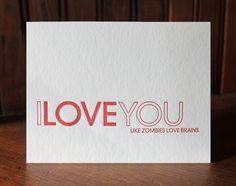 I Love You Like Zombies Love Brains letterpress card by shopsaplingpress on Etsy