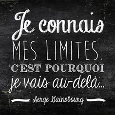 """I know my limits and that's why I can go beyond them"" Serge Gainsbourg (French singer) Serge Gainsbourg, Words Quotes, Me Quotes, Karma, French Quotes, Positive Attitude, Attitude Quotes, Change Quotes, Some Words"