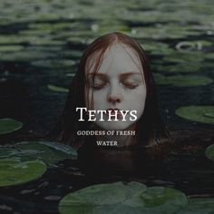 greek myth / tethys  #greek #myth #tethys #vikinggoddessesnames  greek myth / tethys   tethys / titan goddess of fresh water   #VikingsGoddesses