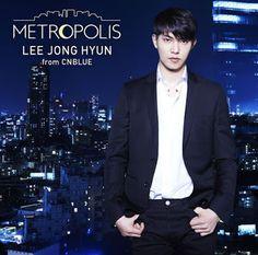 East Asia Addict: [CD] Lee Jong Hyun (CNBLUE) – Metropolis (Japanese...