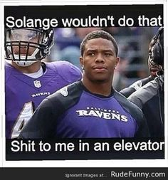 Ray Rice wouldn't have let Solange Knowles attack him - http://www.rudefunny.com/memes/ray-rice-wouldnt-have-let-solange-knowles-attack-him/