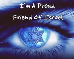 A very proud friend of Israel, Praise G-D for HIS People ISRAEL