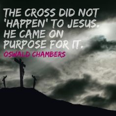 """""""The Cross did not 'happen' to Jesus."""" —Oswald Chambers, in Run Today's Race Lent Devotional, Cross Quotes, Me Quotes, Motivational Quotes, Oswald Chambers, Resurrection Day, God Is Amazing, Special Quotes, Love Words"""