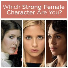 Which Strong Female Character Are You? Description: You got: Buffy Summers Simply put, you are the chosen one. You save the world time and time again, and it's like everyone doesn't even notice. But it's fine, you keep your head up, your stakes sharp, and your banter witty.