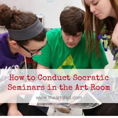 How to Conduct Socratic Seminars in the Art Room