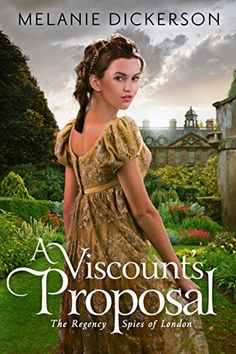 A Viscount's Proposal (The Regency Spies of London) by Melanie Dickerson https://www.amazon.com/dp/1503938646/ref=cm_sw_r_pi_dp_x_TnRjyb4E0G68B | February 2017