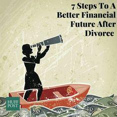 7 Steps To A Better Financial Future After Divorce.  #JamesMDavisLawOffice http://www.huffingtonpost.com/2015/06/15/financial-advice-after-divorce_n_7571420.html