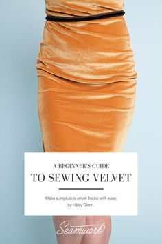 A Beginner's Guide to Sewing Velvet | Seamwork Magazine