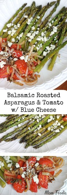 Balsamic roasted Asparagus Tomato Blue cheese