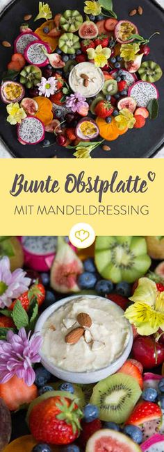 Bunter Obstteller mit Mandeldressing Die Gummibärchen im Schrank lassen. Colorful fruit plate with almond dressing Leave the gummy bears in the cupboard. You serve . Sweets Recipes, Vegan Recipes, Snack Recipes, Desserts, Superfood, Fruit Buffet, Vegan Clean, Health Snacks, Clean Eating