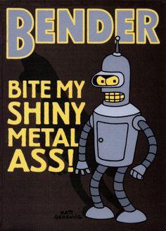 Bite My Shiny Metal Ass
