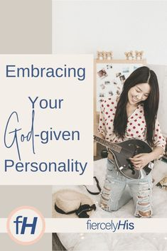 Embracing Your God-given Personality - Fiercely His Christian Women, Christian Living, Christian Faith, God Made You, Identity In Christ, How He Loves Us, Hard Truth, Spiritual Growth, Spiritual Life