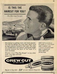 """A 1950s hair product for """"Flat-Top Boogie"""" haircuts (aka flattops with fenders)."""