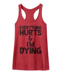 Everything Hurts and I'm Dying. This is me halfway through Pilates, dance class, color guard practice...